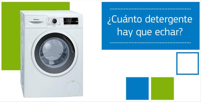 ¿Cuánto detergente echo en la lavadora?